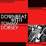 Tommy Dorsey Downbeat With Tommy Dorsey