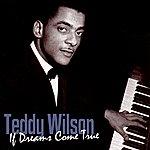 Teddy Wilson If Dreams Come True