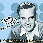 Bob Crosby South Pacific Blows Warm