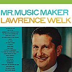 Lawrence Welk Mr Music Maker