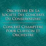 Orchestre De La Société Des Concerts Du Conservatoire Concert Champetre Pour Clavecin Et Orchestre