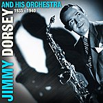 Jimmy Dorsey & His Orchestra 1935 - 1940