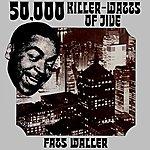 Fats Waller 50,000 Killer Watts Of Jive