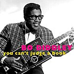 Bo Diddley You Can't Judge A Book