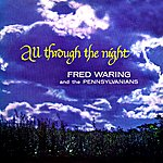 Fred Waring All Through The Night