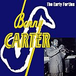 Benny Carter The Early Forties