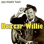 Boxcar Willie Your Cheatin' Heart