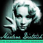 Marlene Dietrich The Legendary, Lovely Marlene