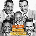 The Delta Rhythm Boys Do You Care