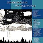 Charlie Kunz The Songs We Sang