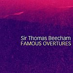 Sir Thomas Beecham Famous Overtures