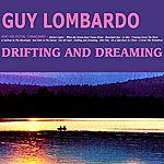 Guy Lombardo Drifting And Dreaming