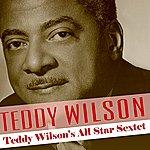 Teddy Wilson Teddy Wilson's All Star Sextet