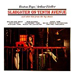 Boston Pops Orchestra Slaughter On Tenth Avenue And Other Hits From The Big Shows