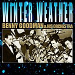 Benny Goodman & His Orchestra Winter Weather
