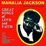 Mahalia Jackson Great Songs Of Love And Faith