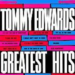 Tommy Edwards Greatest Hits