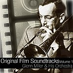 Glenn Miller & His Orchestra Original Film Sound Tracks Volume 1