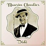Maurice Chevalier Dédé
