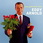 Eddy Arnold You Gotta Have Love