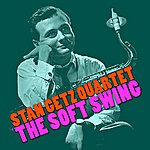 Stan Getz Quartet The Soft Swing