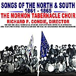 Mormon Tabernacle Choir Songs Of The North & South 1861 - 1865