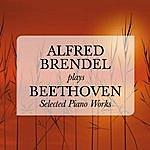 Alfred Brendel Alfred Brendel Plays Beethoven: Selected Piano Works