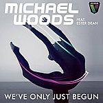 Michael Woods We've Only Just Begun