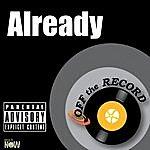 Off The Record Already - Single