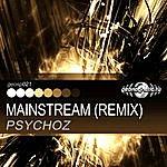 Psychoz Mainstream (Remix) - Single