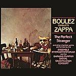Frank Zappa Boulez Conducts Zappa: The Perfect Stranger