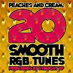 Straight Up Peaches And Cream: 20 Smooth R&B Tunes
