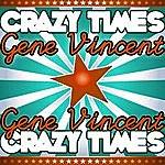 Gene Vincent Crazy Times