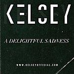 Kelsey A Delightful Sadness