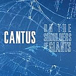 Cantus On The Shoulders Of Giants