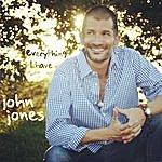 John Jones Everything I Have