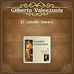 Gilberto Valenzuela El Caballo Blanco