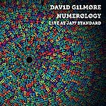 "David Gilmore David Gilmore: Numerology (Live At Jazz Standard) [Feat. Claudia Acuna, Miguel Zenon, Luis Perdomo, Christian Mcbride, Jeff ""Tain"" Watts & Mino Cinelu]"