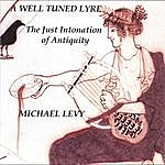 Michael Levy A Well Tuned Lyre - The Just Intonation Of Antiquity