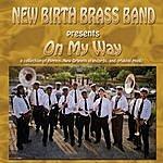 New Birth Brass Band On My Way