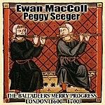Ewan MacColl The Balladeers Merry Progress: London (1600 A.D. - 1700 A.D.)