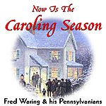 Fred Waring Now Is The Caroling Season