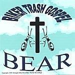 Bear Biker Trash Gospel
