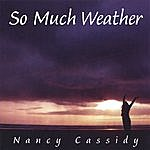 Nancy Cassidy So Much Weather