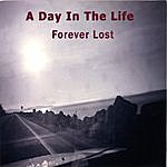 A Day In The Life Forever Lost