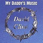 David Cline My Daddy's Music