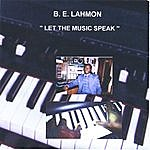 B.E. Lahmon Let The Music Speak