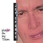 Jay Spears Playin' On My Team