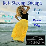 Sterling Void I'm Not Strong Enough II (Feat. Rona Ray)