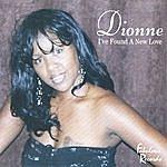 Dionne I've Found Me A New Love